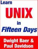 Learn Unix in Fifteen Days, Baer, Dwight and Davidson, Paul, 1552700879