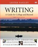 Writing : A Guide for College and Beyond, Brief Edition, with MyWritingLab with EText -- Access Card Package, Faigley, Lester, 0133880877