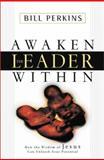 Awaken the Leader Within, Bill Perkins, 031023087X