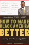 How to Make Black America Better, , 0385720874