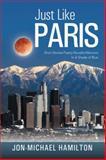 Just Like Paris, Jon-Michael Hamilton, 1499020872