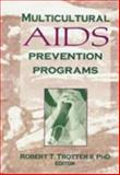 Multicultural AIDS Prevention Programs, Robert T Trotter, 1560230878