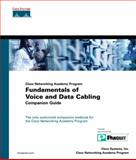 Fundamentals of Voice and Data Cabling Companion Guide, Cisco Press Staff and Cisco Networking Academy Program Staff, 1587130874
