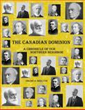 The Canadian Dominion : A Chronicle of Our Northern Neighbor, Skelton, Oscar D., 1613930879