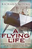 A Flying Life, Richard Riding, 1781550875