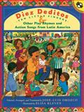 Diez Deditos and Other Play Rhymes and Action Songs from Latin America, Jose-Luis Orozco, 014230087X