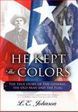 He Kept the Colors, L. E. Johnson, 1425990878