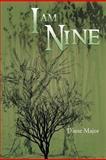 I Am Nine, Diane Major, 1467880876