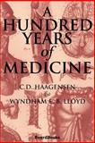 A Hundred Years of Medicine, Haagensen, C. D. and Lloyd, Wyndham E. B., 1587980878