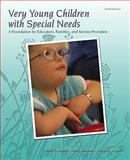 Very Young Children with Special Needs : A Foundation for Educators, Families, and Service Providers, Howard, Vikki F. and Williams, Betty, 0132080885