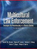 Multicultural Law Enforcement : Strategies for Peacekeeping in a Diverse Society, Shusta, Robert M. and Levine, Deena R., 013505088X