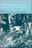 The Herbaceous Layer in Forests of Eastern North America, Gilliam, Frank S., 0195140885