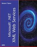 Microsoft.NET XML Web Services, Robert Tabor, 0672320886
