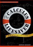 The Calculus Lifesaver, Adrian Banner, 0691130884