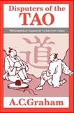 Disputers of the Tao, A. C. Graham, 0812690885