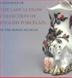 Catalogue of the Lady Ludlow Collection of English Porcelain at the Bowes Museum, Anne McNair, 0906290880