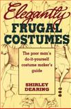Elegantly Frugal Costumes, Shirley Dearing, 0916260887