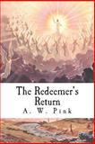 The Redeemer's Return, A. Pink, 1494330881