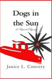 Dogs in the Sun, Janice Convery, 1499760884