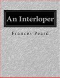 An Interloper, Frances Peard, 1500190888