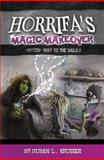 Horrifa's Magic Makeover, Susan L. Krueger, 1589850882