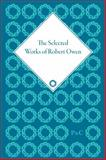 The Selected Works of Robert Owen 9781851960880