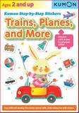 Kumon Step-By-Step Stickers Trains, Planes, and More, Kumon Publishing, 1935800884