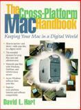 The Cross-Platform Mac Handbook : Keeping Your Mac in a Digital World, Hart, David L., 0130850888