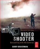 Video Shooter : Storytelling with HD Cameras, Braverman, Barry, 0240810880