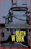 Deathwork : Defending the Condemned, Mello, Michael, 0816640882