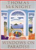Thomas McKnight : Windows on Paradise, McKnight, Thomas, 0896600882