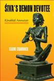 Siva's Demon Devotee : Karaikkal Ammaiyar, Craddock, Elaine, 1438430884