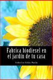 Fabrica Biodiesel en el Jardín de tu Casa, Federico ás Marín, 1467900885