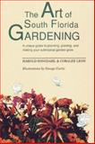 The Art of South Florida Gardening, Harold Songdahl and Coralee Leon, 1561640883