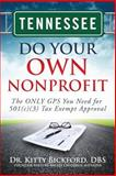 Tennessee Do Your Own Nonprofit : The ONLY GPS You Need for 501c3 Tax Exempt Approval, Bickford, Kitty, 1633080889