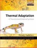 Thermal Adaptation : A Theoretical and Empirical Synthesis, Angilletta, Michael J., 0198570880