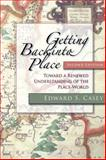 Getting Back into Place : Toward a Renewed Understanding of the Place-World, Casey, Edward S., 0253220882