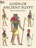 Gods of Ancient Egypt, Bruce LaFontaine, 0486420884