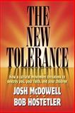 The New Tolerance, Josh McDowell and Bob Hostetler, 0842370889