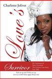 Love's Survivor, Charlotte Jolivet, 1467060887