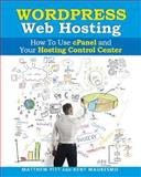 WordPress Web Hosting: How to Use CPanel and Your Hosting Control Center (Read2L, Kent Mauresmo and Matthew Pitt, 1497520886