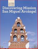 Discovering Mission San Miguel Arcángel, Kathleen J. Edgar and Nancy A. Edgar, 1627130888