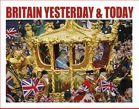 Britain Yesterday and Today, Janice Anderson and Edmund Swinglehurst, 1780970889