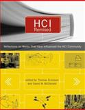 HCI Remixed : Essays on Works That Have Influenced the HCI Community, , 0262050889