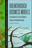 Breakthrough Business Models : Drug Development for Rare and Neglected Diseases and Individualized Therapies - Workshop Summary, Theresa Wizeman and Sally Robinson, 0309120888