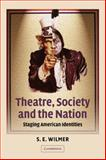 Theatre, Society and the Nation : Staging American Identities, Wilmer, S. E., 052105088X
