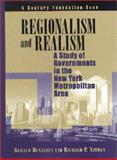 Regionalism and Realism : A Study of Government in the New York Metropolitan Area, Benjamin, Gerald and Nathan, Richard P., 0815700881