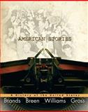 American Stories : A History of the United States, Brands, H. W. and Breen, T. H., 0321510887