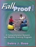 FallProof! : A Comprehensive Balance and Mobility Training Program, Rose, Debra J., 0736040889
