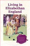 Living in Elizabethan England, Weatherly, Myra, 0737720883